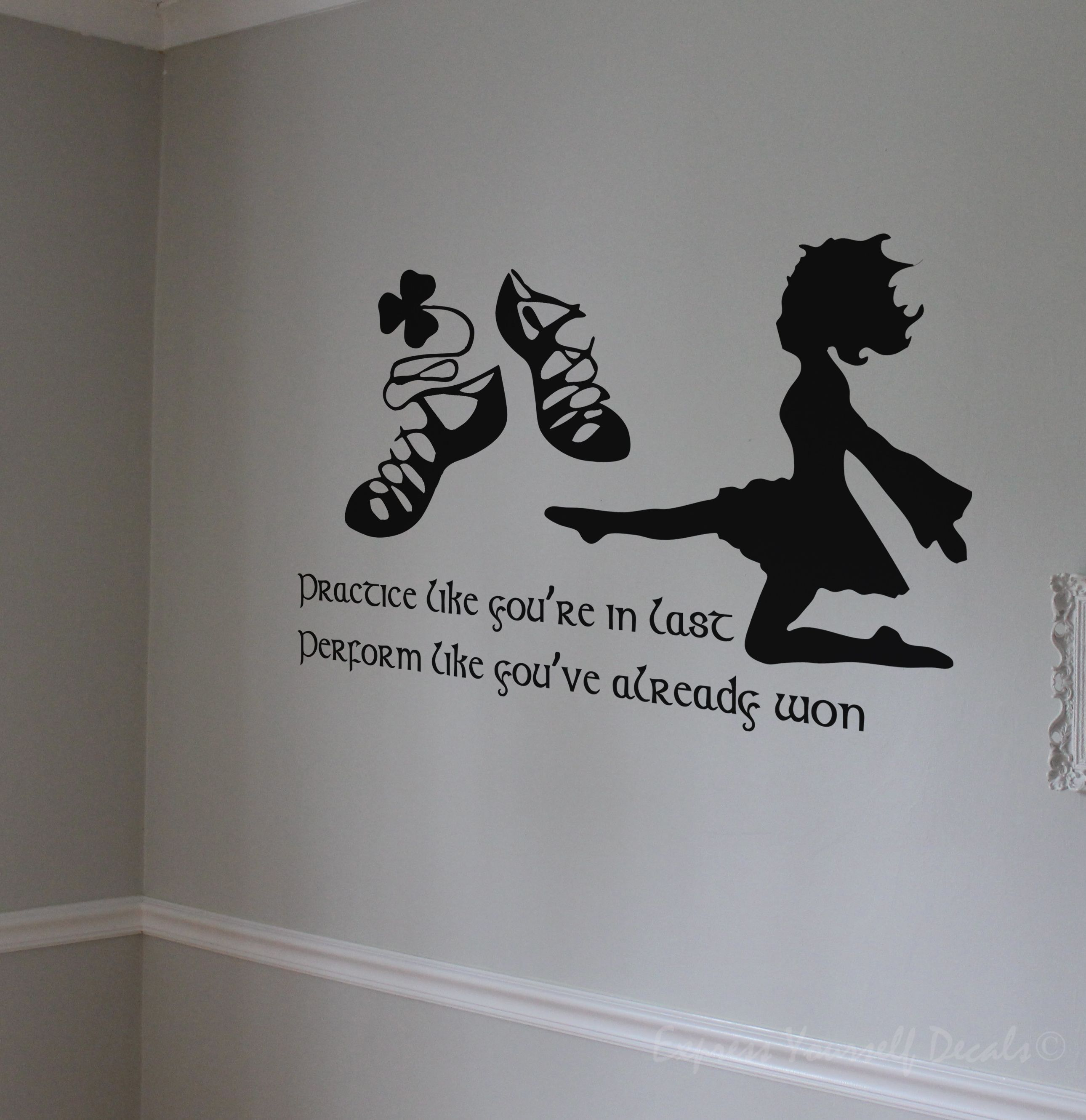 Irish Dance Practice Wall Decal Wall Decal Wall Art Decal Dance Wall Art Irish Dance Irish Dance Quotes