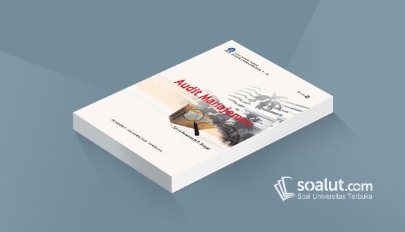 Soal Ujian Ut Akuntansi Eksi4413 Audit Manajemen Dan Kunci Jawaban Akuntansi Sistem Akuntansi Perencanaan