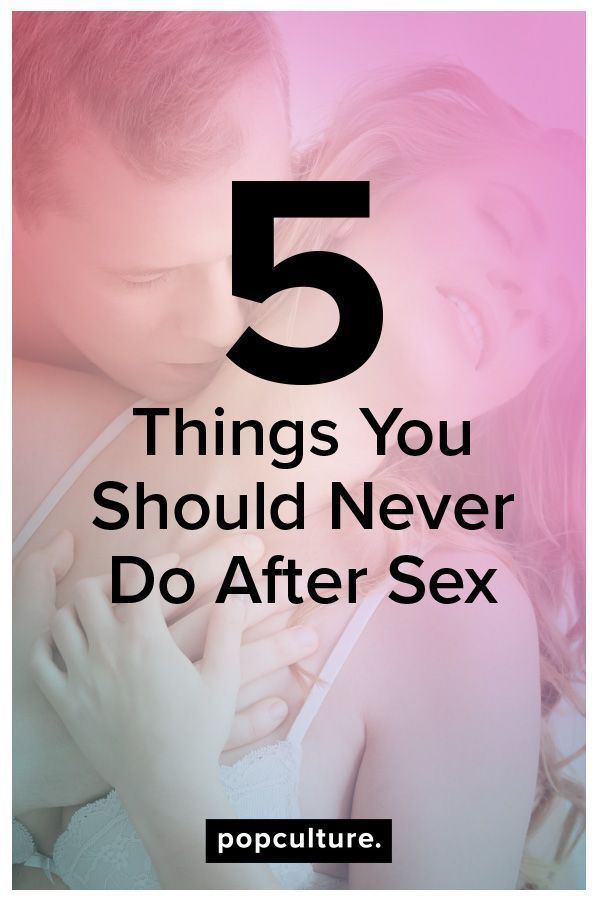 5 things you should do after sex