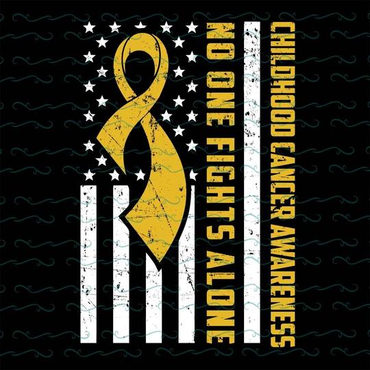 Childhood Cancer Awareness No One Fights Alone Usa Flag Childhood Can Designbundleshop Childhood Cancer Awareness Childhood Cancer Cancer