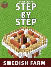 SWEDISH FARM | http://paperloveanddreams.com/book/916422533/swedish-farm | STEP-BY-STEP GUIDESLEGO style building plans for minecraftStep-by-step guides are designed for everyone including little people who have not yet learnt to read but are old enough to build and manage a farm.Created for children, tested by children - and to give credit, some of the designs were also created by my ChrildrenYOU NEED A FARMA farm is an essential first step to anyone playing Minecraft in survival mode and…