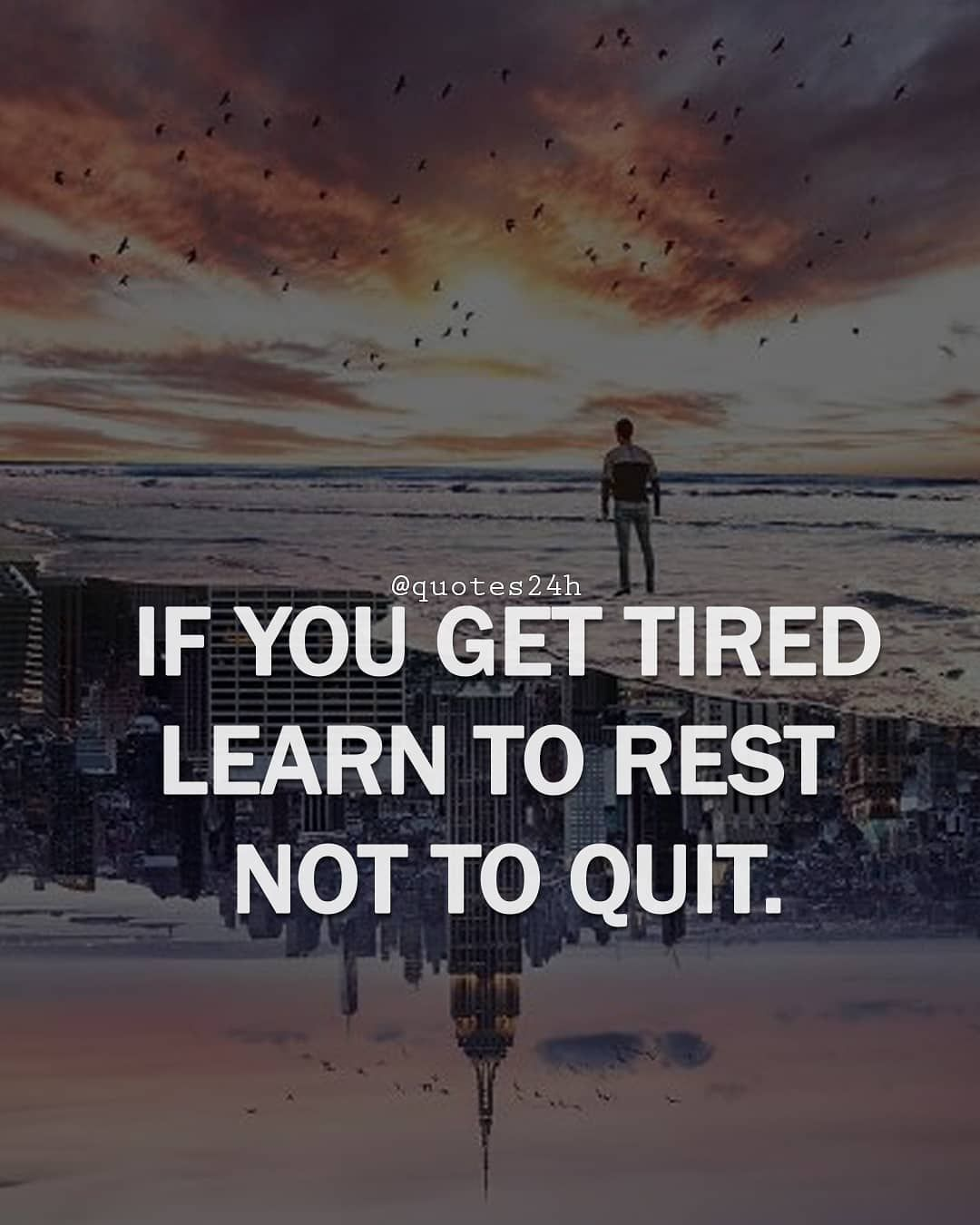 If You Get Tired Learn To Rest Not To Quit With Images Quites