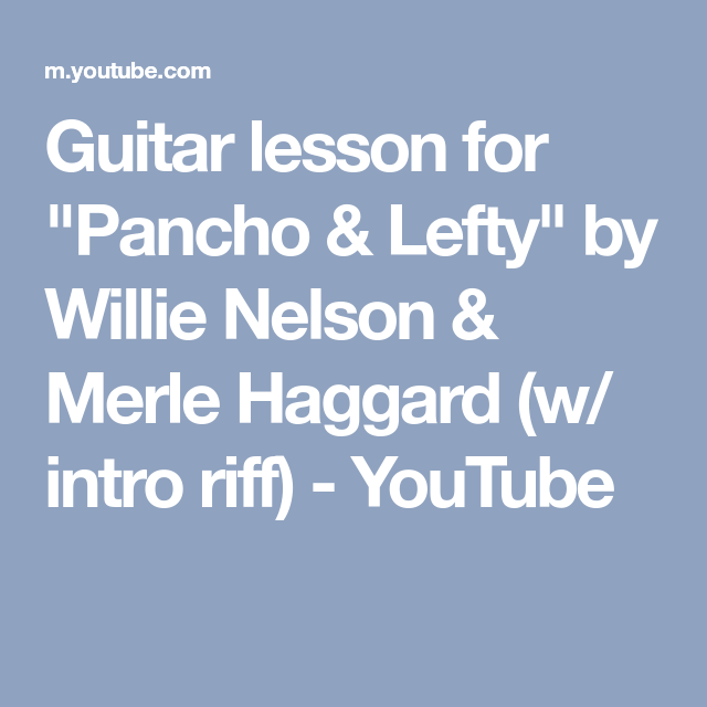 Guitar Lesson For Pancho Lefty By Willie Nelson Merle Haggard