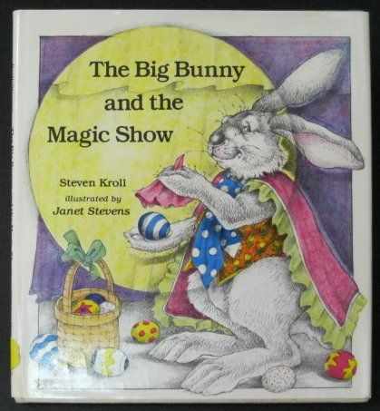 Big Bunny And The Magic Show Steven Kroll Janet Stevens 1986 Easter Story