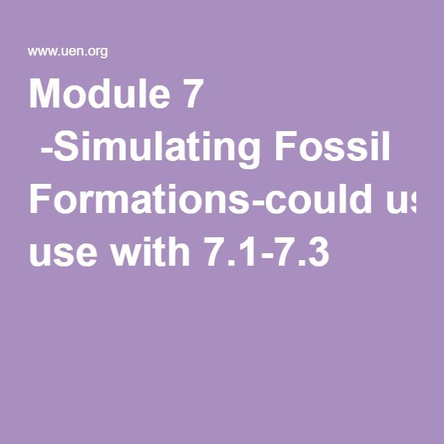 Module 7  -Simulating Fossil Formations-could use with 7.1-7.3