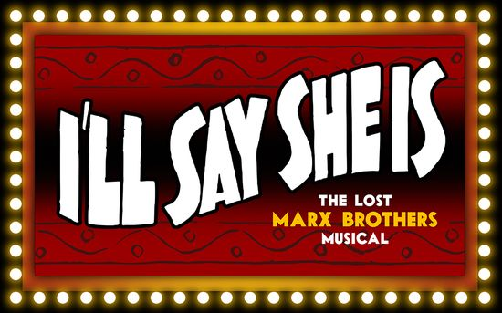 I LL SAY SHE IS: The Historic Production of the Lost Marx Brothers Musical!Praise for the 2014 New York International Fringe Festival production: THE MARX BROTHERS ARE BACK! A restored gem, overflowing with comic gold. History News Network UNCANNY and HILARIOUS! Time Out New York I feel as if I saw Groucho himself perform live on stage! Theater Pizzazz The closest thing to a new Marx Brothers work we will ever see. Cinematically InsaneBefore maki