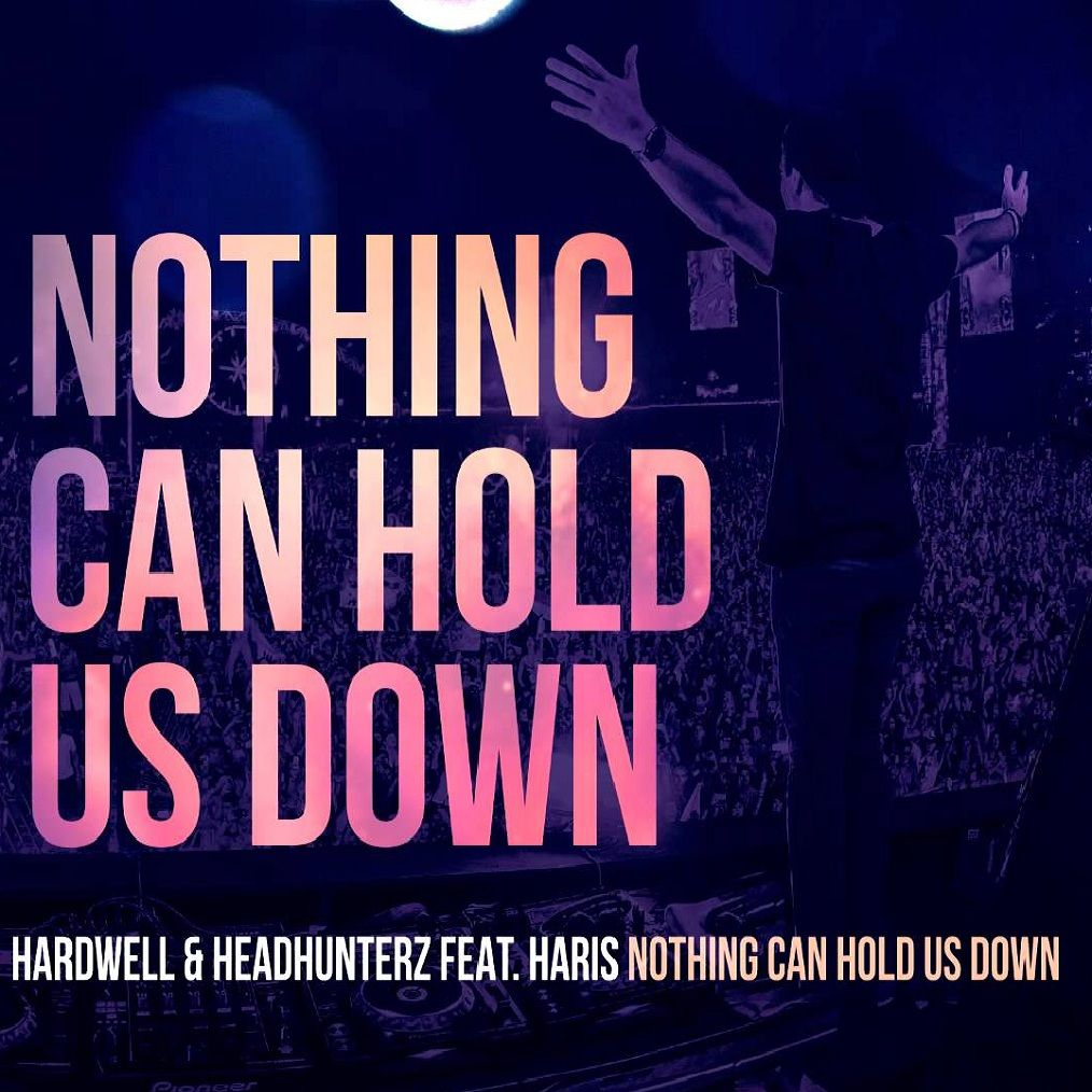 Hardwell, Headhunterz, Haris – Nothing Can Hold Us Down (single cover art)