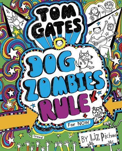 Tom Gates Dogzombies Rule For Now By Liz Pichon Https Www Amazon Co Uk Dp 1407171348 Ref Cm Sw R Pi Dp X Mgqtyb93gkxz6 Tom Gates Dog Zombie Zombie Rules