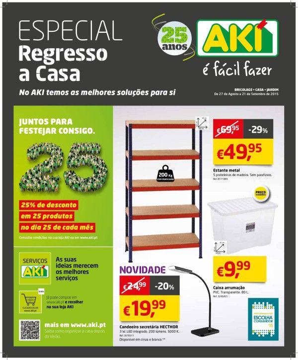 Especial Regresso a casa, No AKI temos as melhores soluções para si 27/08/2015 a 21/09/2015 Aki