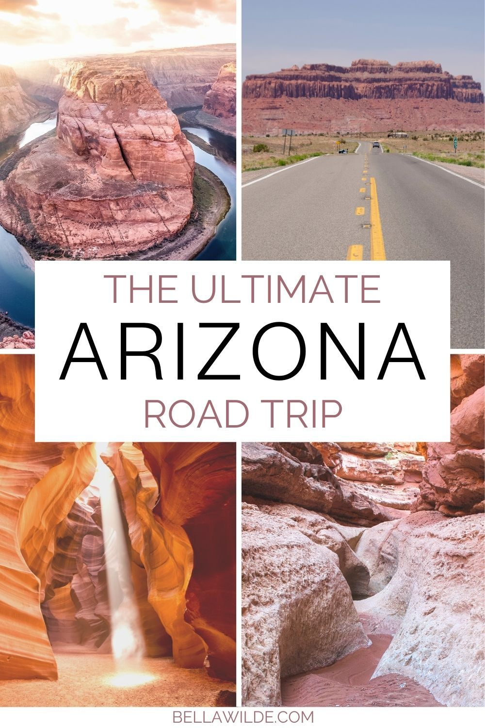 The Best Places To Visit In Arizona: Road Trip Tra