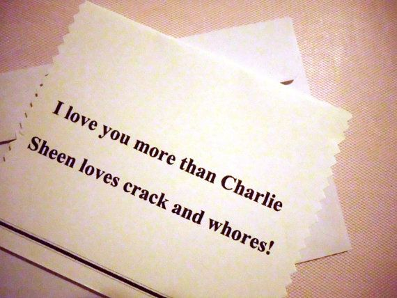 Love Card I love you more than Charlie Sheen loves by artforahome, $3.50 And I'm watching men! Ha!!