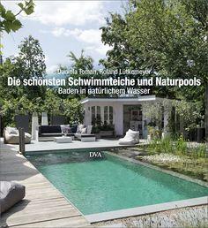 Die Schonsten Schwimmteiche Und Naturpools Schwimmteich Natur Pool Pool Fur Kleinen Garten