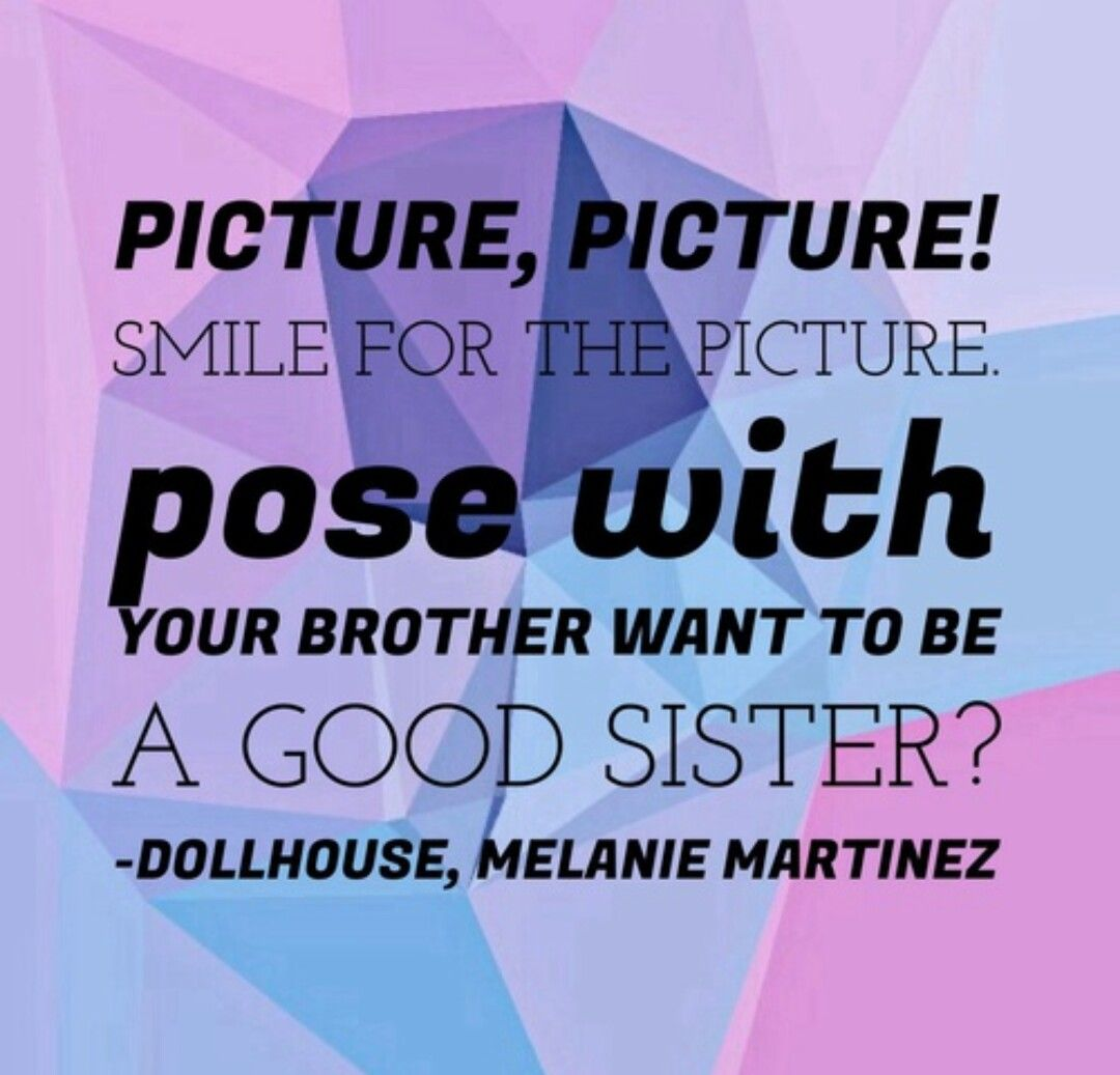 Dollhouse Has A Very Deep Meaning In It It S One Of My Favorite Melanie Martinez Quotes Melanie Martinez Lyrics Melanie Martinez