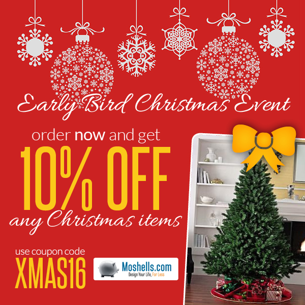 December is coming up fast! Take advantage of our early bird special and get 10% off any order of our Christmas products. Start shopping: http://www.moshells.com/holiday-decor