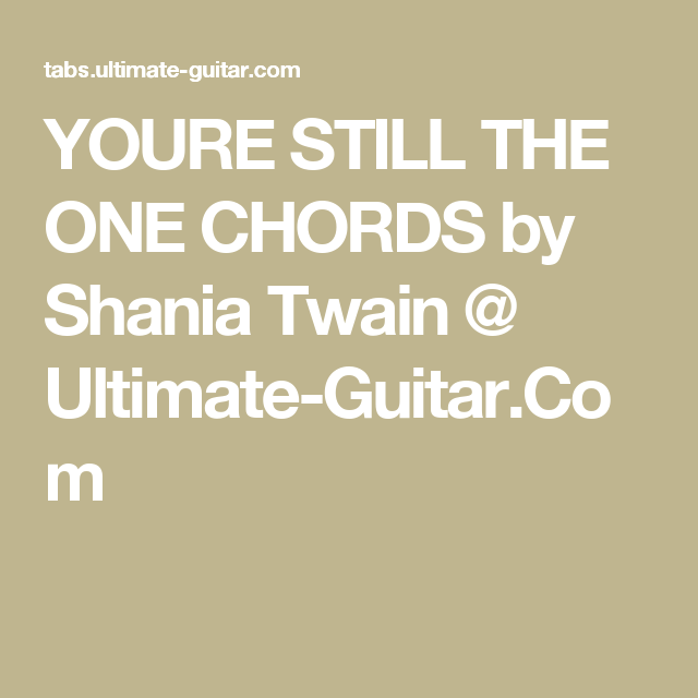 Youre Still The One Chords By Shania Twain Ultimate Guitar