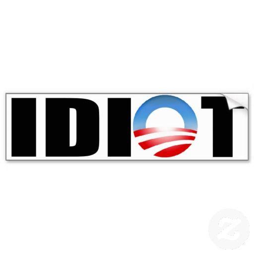 Idiot bumper stickers