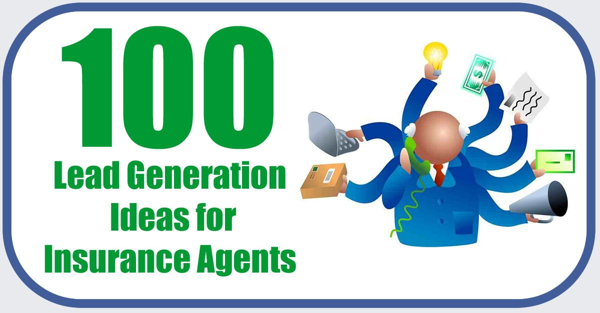 100 Insurance Lead Generation Ideas Strategies And Tips Lead Generation Insurance Marketing Lead Generation Marketing