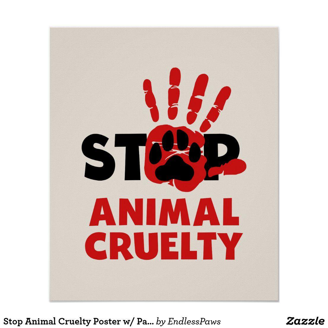 Stop Animal Cruelty Poster W Paw Print Human Hand Zazzle Com In 2020 Stop Animal Cruelty Paw Print Animal Cruelty