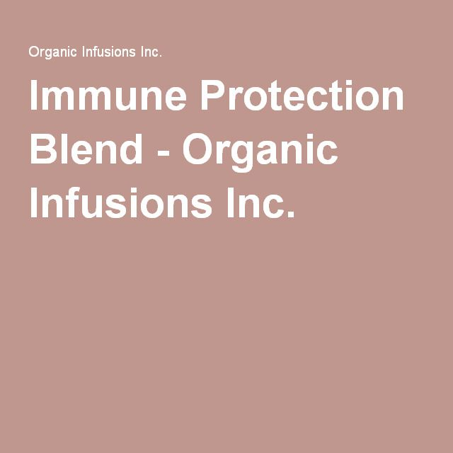Immune Protection Blend - Organic Infusions Inc.