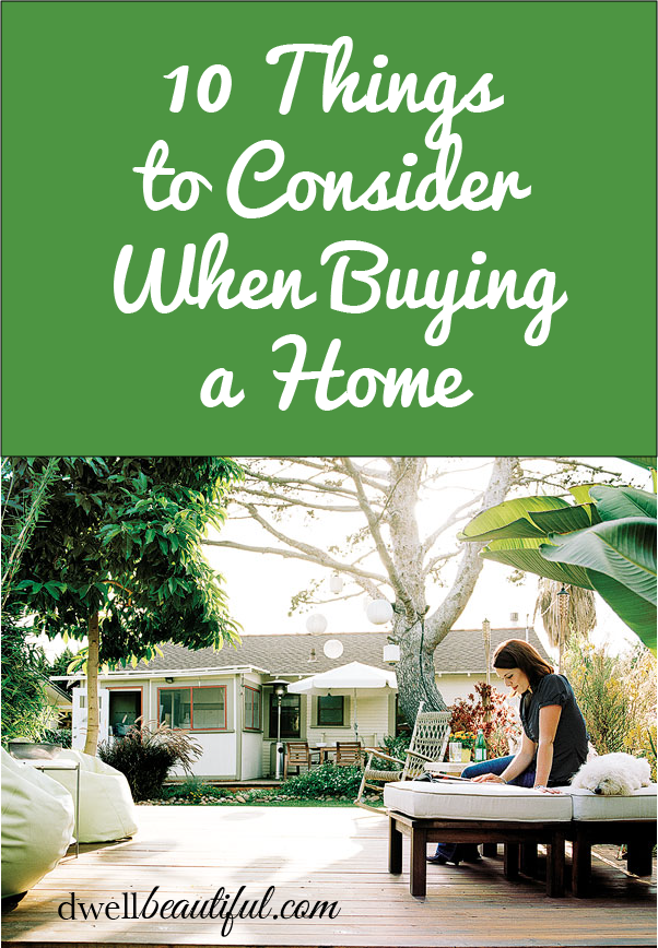 10 Things To Consider When Buying A Home Consideration