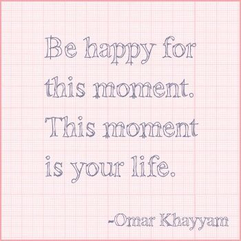#moment #life #khayyam #quote #words
