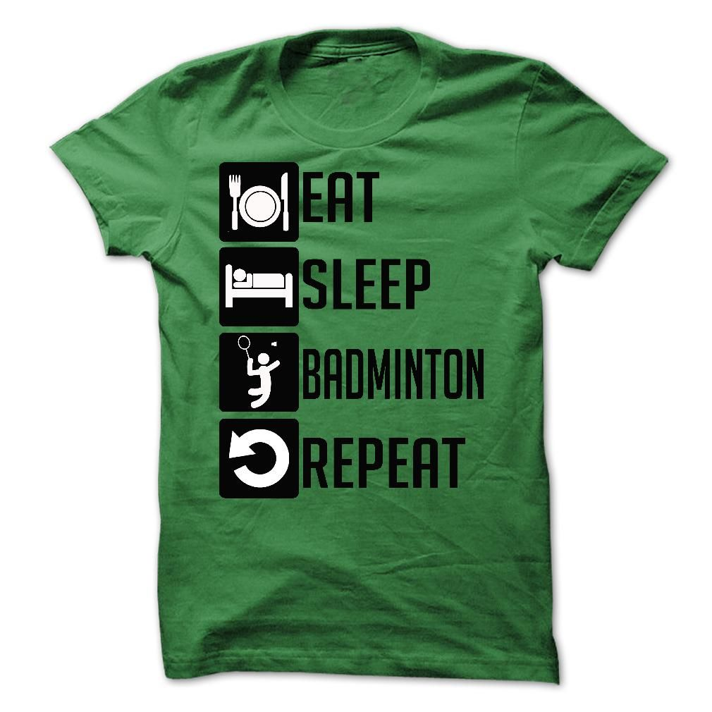 Eat, Sleep, Badminton And Repeat Funny T Shirts Awesome Hoodies Best  Sweatshirts Cute Zip