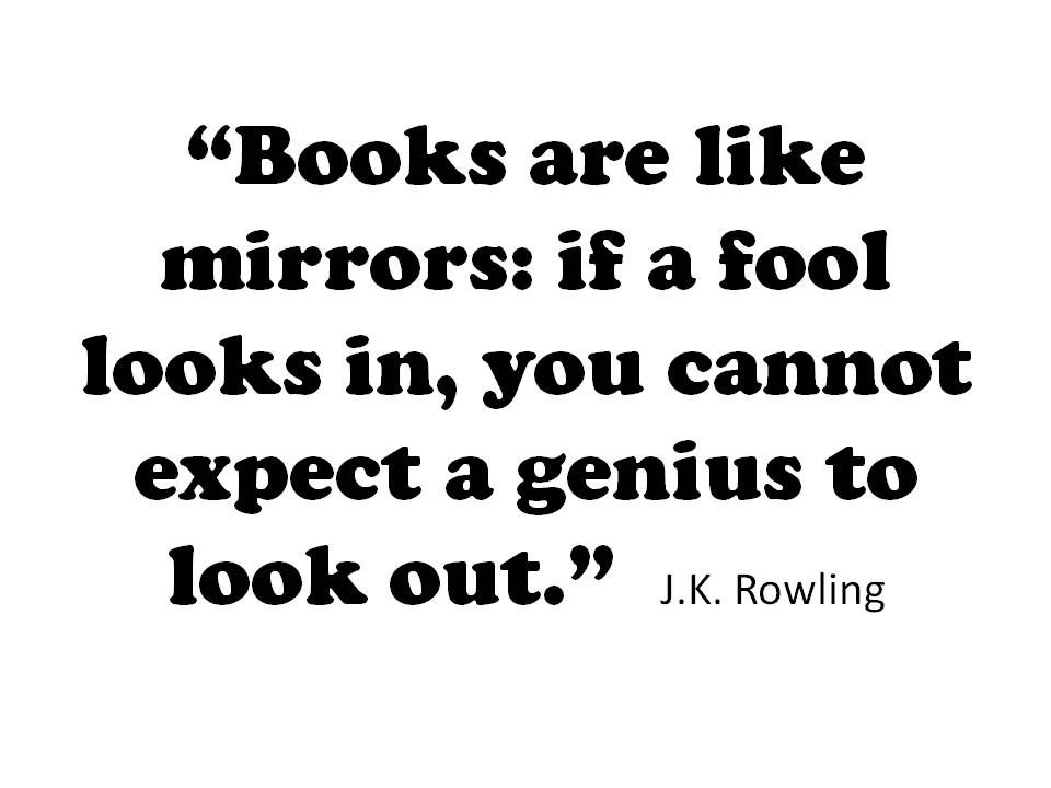 """Jk Rowling Quotes Books Are Like Mirrors""""  Jkrowling #quotes #writing *  Books"""