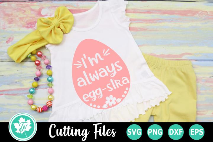 Im Always Egg stra - An Easter SVG Cut File