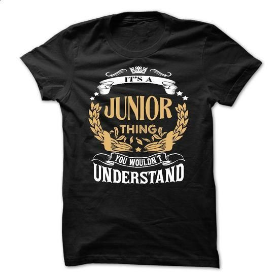JUNIOR .Its a JUNIOR Thing You Wouldnt Understand - T S - #black sweater #crochet sweater. ORDER NOW => https://www.sunfrog.com/LifeStyle/JUNIOR-Its-a-JUNIOR-Thing-You-Wouldnt-Understand--T-Shirt-Hoodie-Hoodies-YearName-Birthday-64783312-Guys.html?68278