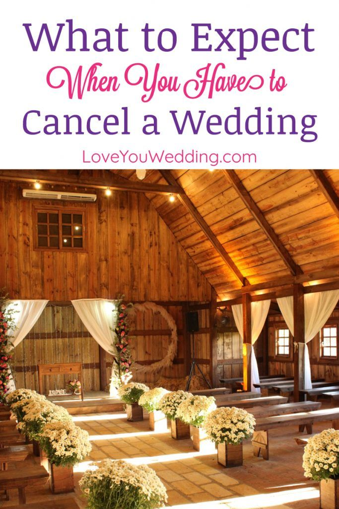 What to Expect When Canceling a Wedding Love You Wedding