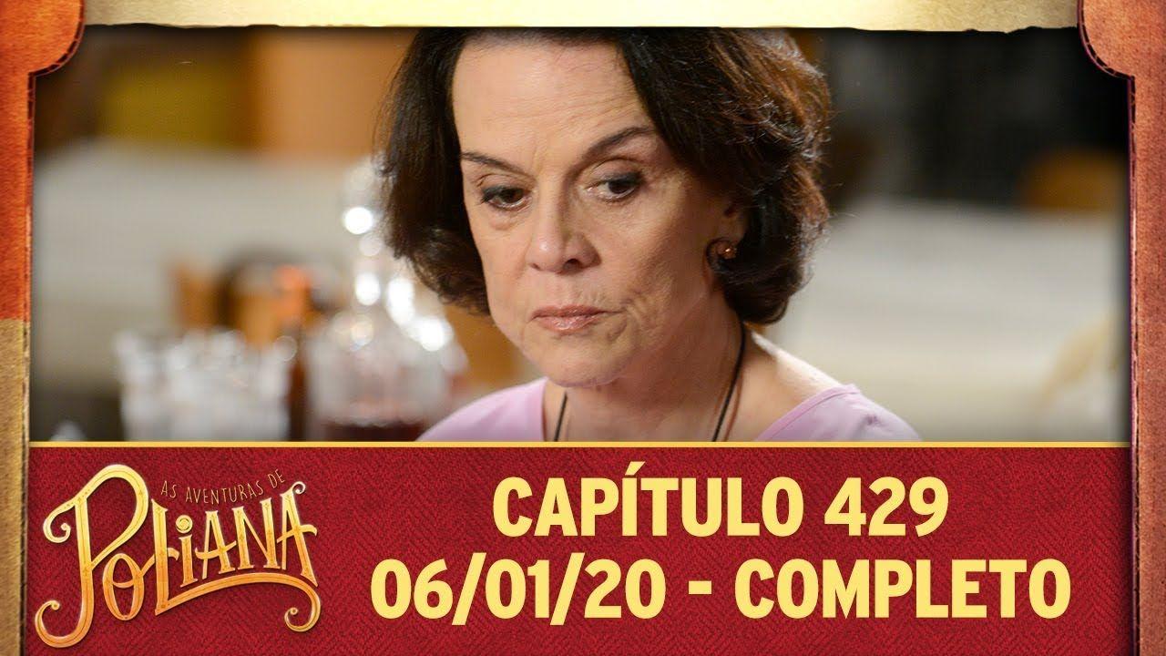As Aventuras De Poliana Capitulo 429 06 01 20 Completo