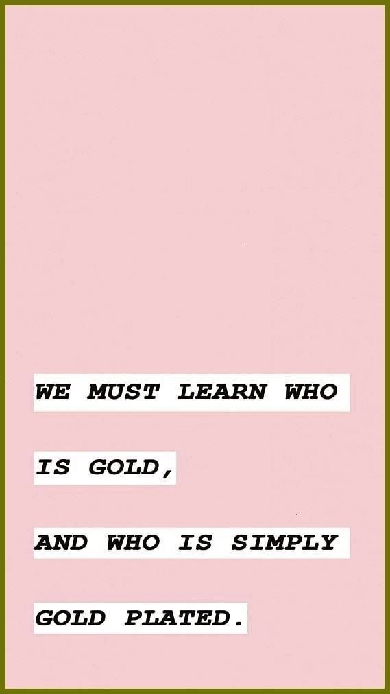 life lesson we must learn who is gold and who is simply gold plated Who are your people in your life lifequotes life quotes lessons Important life lesson we must learn wh...