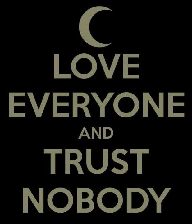 When You Trusted Nobody Relationships Were Difficult Things Say