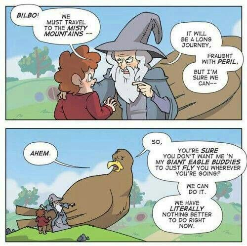Gandalf could've made the whole journey easier by calling the eagles. Simple as that