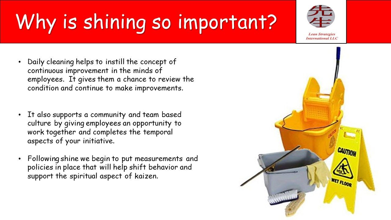 Why Is The Shine Stage Of 5s So Important Lean Six Sigma Strategies Consulting Firms