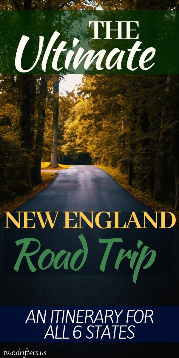 The Ultimate New England Road Trip Itinerary (Flexible 2-3 Week Itinerary)