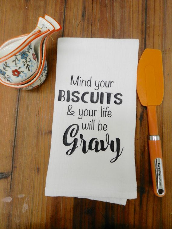 Mind Your Biscuits And Your Life Will Be by DesignsofFaithandJoy - #Biscuits #DesignsofFaithandJoy #Life #Mind #sack #handtowels