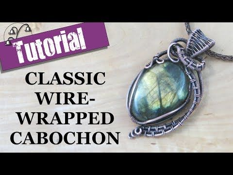 Classic Wire Wrapped Cabochon Part 1 - YouTube | Pendant Wire ...