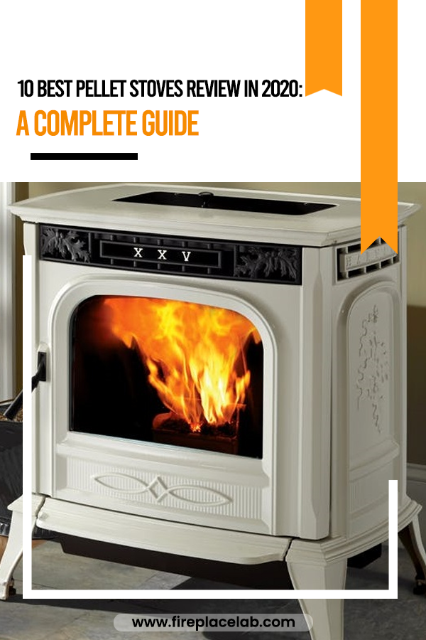10 Best Pellet Stoves Review In 2020 A Complete Guide Pellet Stove Best Pellet Stove Stove