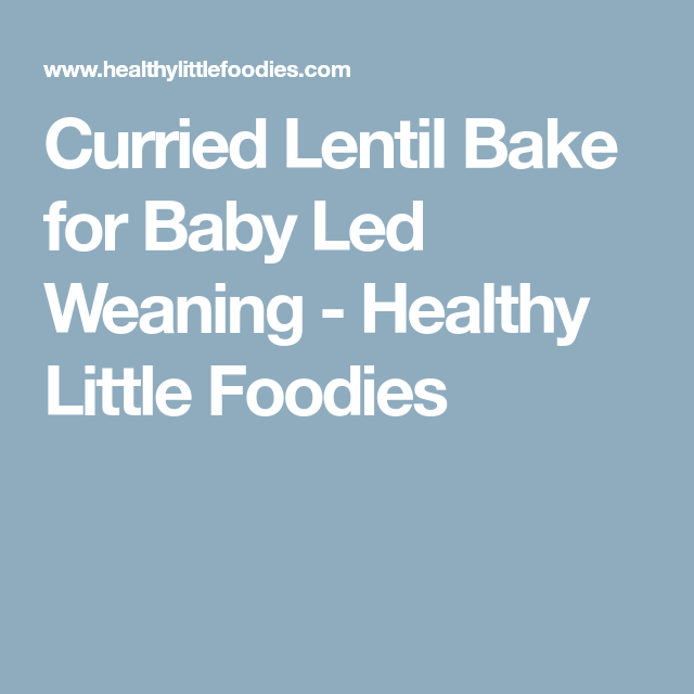 Curried Lentil Bake Recipe With Images Lentil Curry Lentils Weaning Recipes
