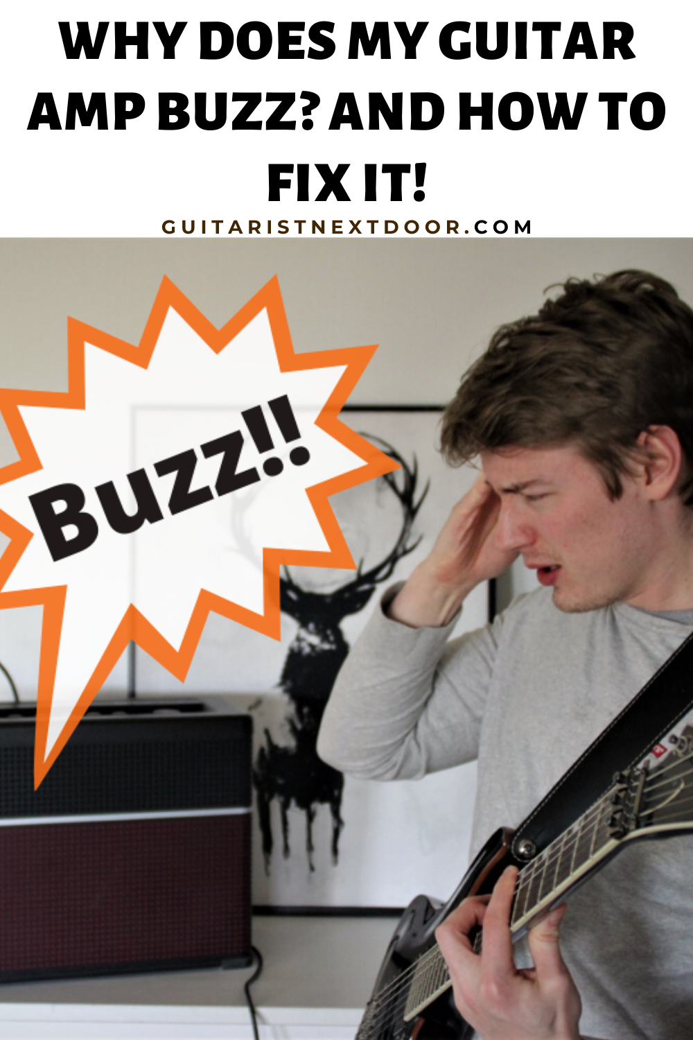 Why Does My Guitar Amp Buzz And How To Fix It In 2020 Guitar Amp Guitar Amp