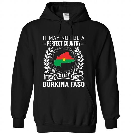 It May Not Be A Perfect Country But I Still Love Burkina Faso T Shirts, Hoodies. Check price ==► https://www.sunfrog.com/States/It-May-Not-Be-A-Perfect-Country-But-I-Still-Love-Burkina-Faso-njsoqvailx-Black-Hoodie.html?41382 $39.99