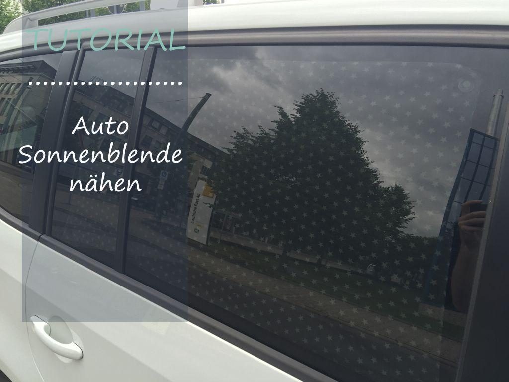 Nahanleitung Sonnenschutz Furs Auto Nahen Handarbeit Pinterest