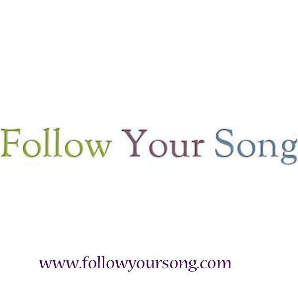 Join Follow Your Song on FaceBook @ https://www.facebook.com/followyoursong