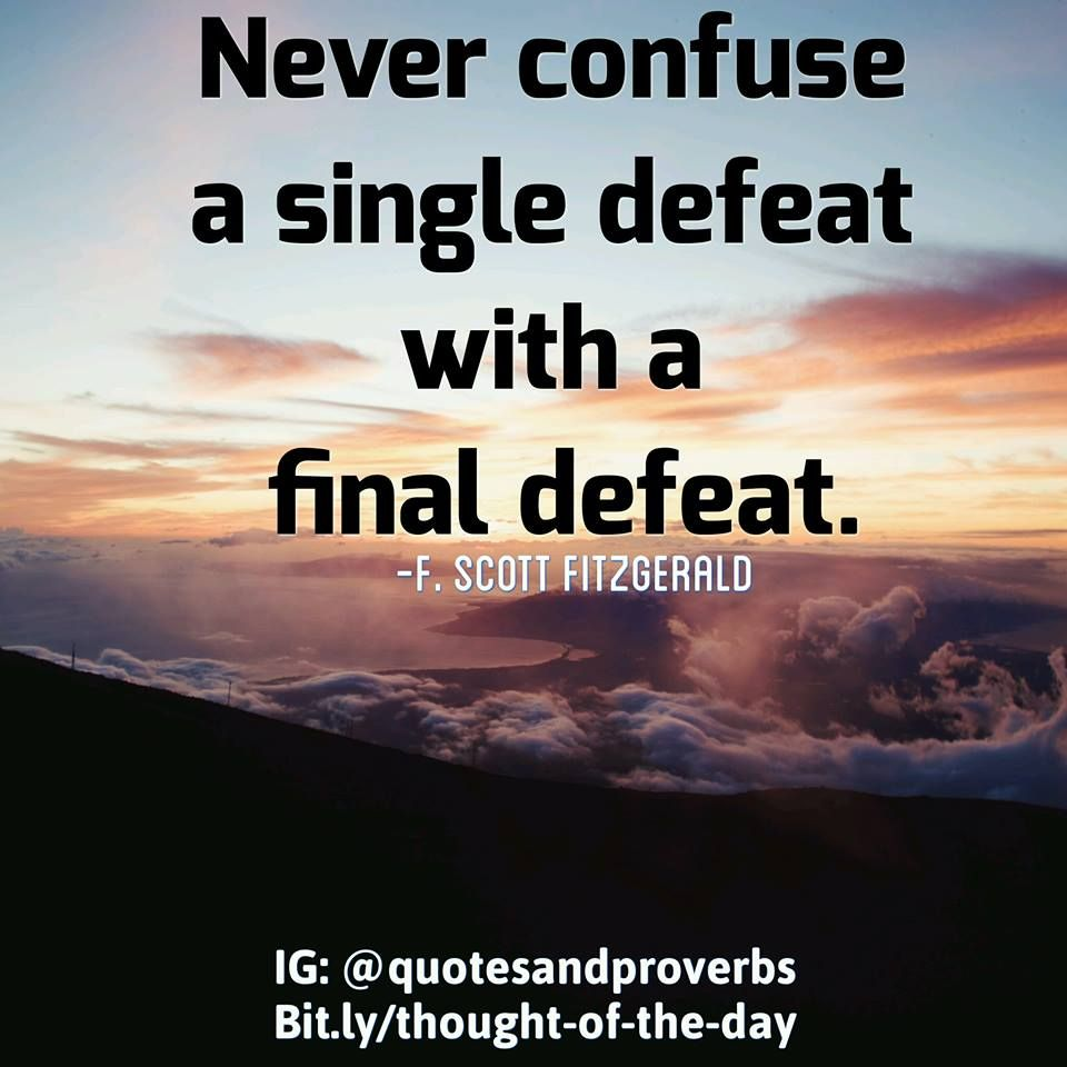Finals Quotes Never Confuse A Single Defeat With A Final Defeat Motivational