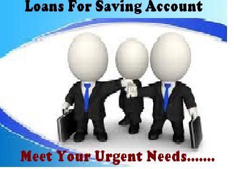 At Loans for Savings Account, we arrange special type of