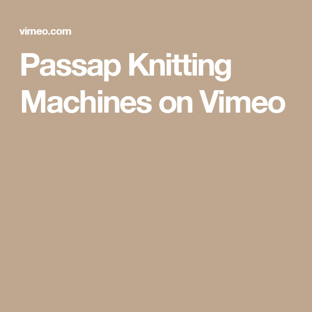 Passap Knitting Machines on Vimeo | PATRONES PARA TEJER EN MÁQUINA ...