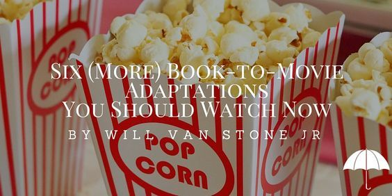 Here are six book-to-movie adaptations you don't want to miss according to Will Van Stone​ Jr! Did we miss any? Let us know in the comments!