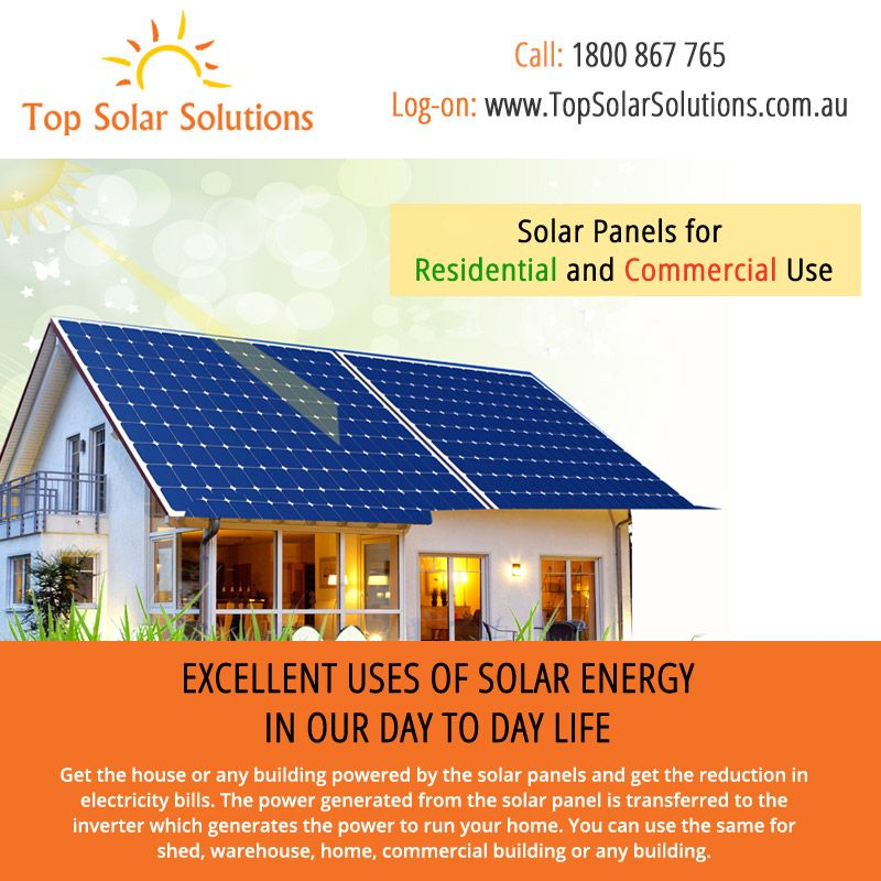 Solar Panels For Residential And Commercial Use Excellent Uses Of Solar Energy In Our Day To Day Life Get The House Or Any Solar Panels Solar Solar Inverter