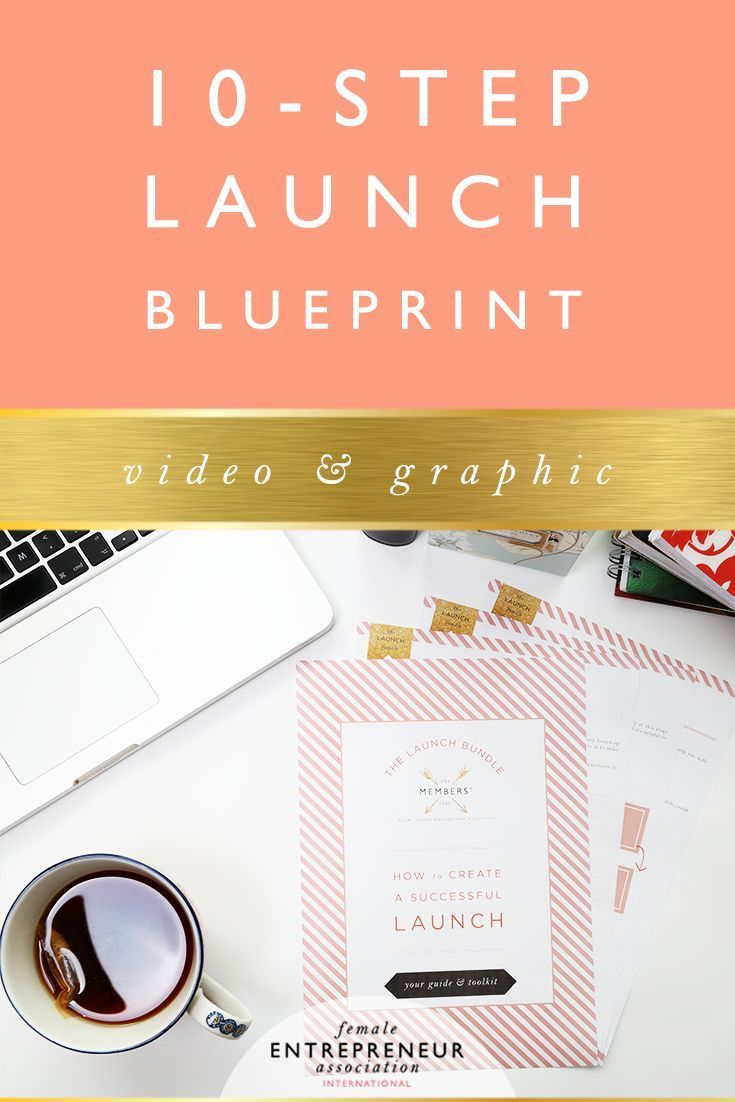 10 step launch blueprint create business and blogging how to create a successful launch 10 step launch blueprint by female entrepreneur association international malvernweather Gallery
